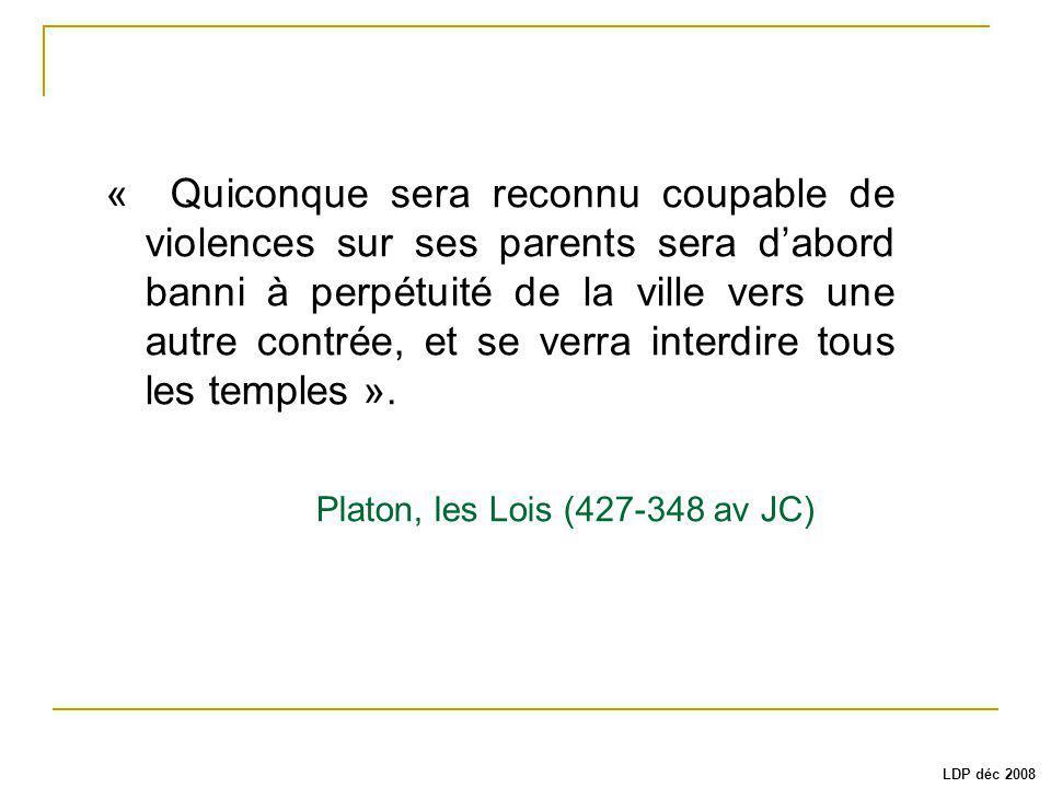 « Quiconque sera reconnu coupable de violences sur ses parents sera dabord banni à perpétuité de la ville vers une autre contrée, et se verra interdire tous les temples ».