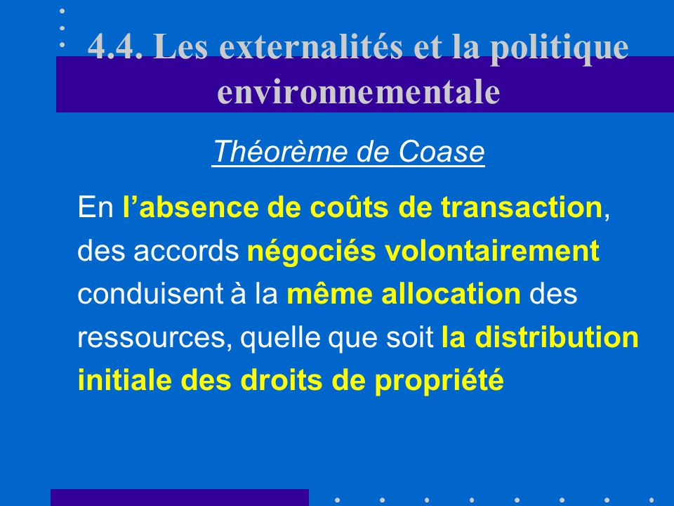 Droit de propriété accordé aux victimes Le pollueur paie leffort de dépollution et il compense financièrement les victimes pour le dommage subi D. Le