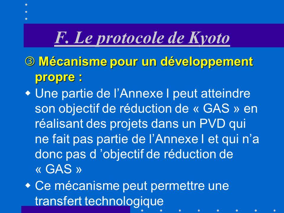 F. Le protocole de Kyoto Mise en œuvre conjointe : Mise en œuvre conjointe : Une partie de lAnnexe I peut atteindre son objectif de réduction de « GAS