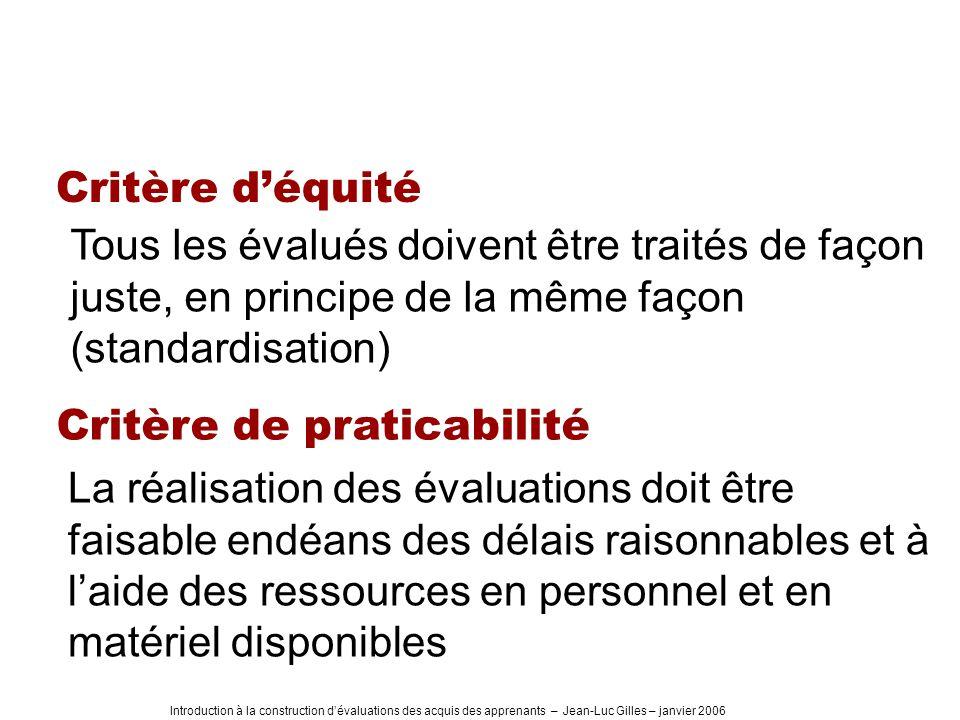 Introduction à la construction dévaluations des acquis des apprenants – Jean-Luc Gilles – janvier 2006 Tous les évalués doivent être traités de façon