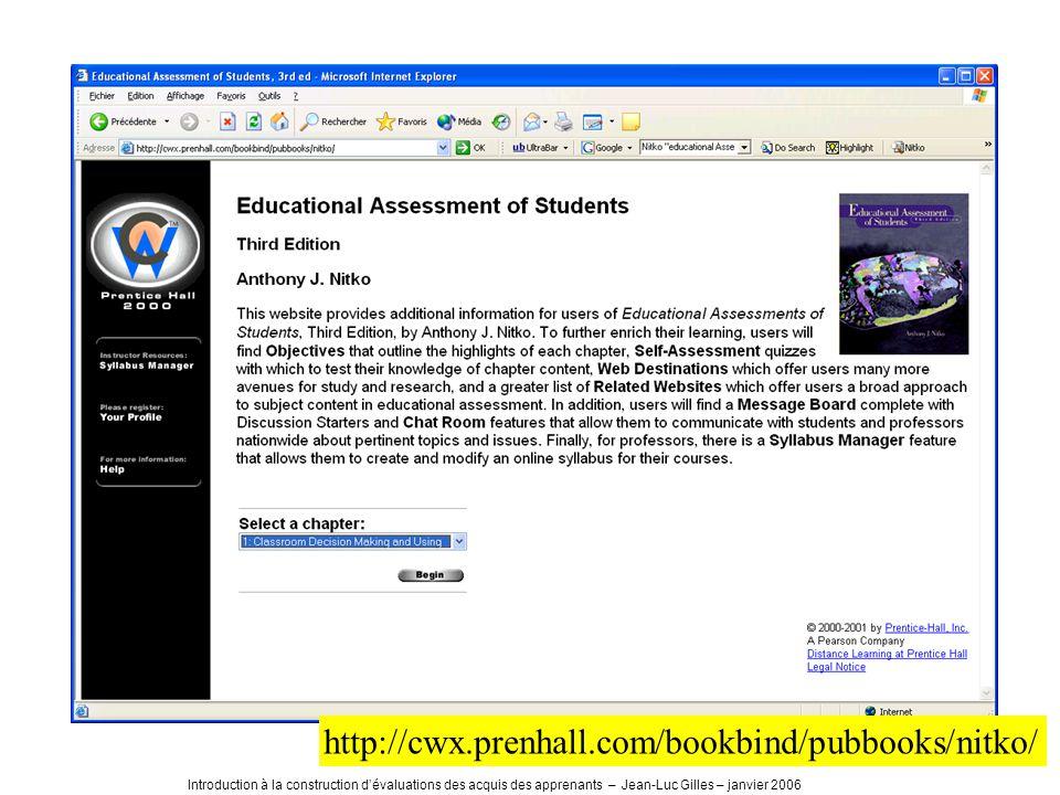 Introduction à la construction dévaluations des acquis des apprenants – Jean-Luc Gilles – janvier 2006 http://cwx.prenhall.com/bookbind/pubbooks/nitko/