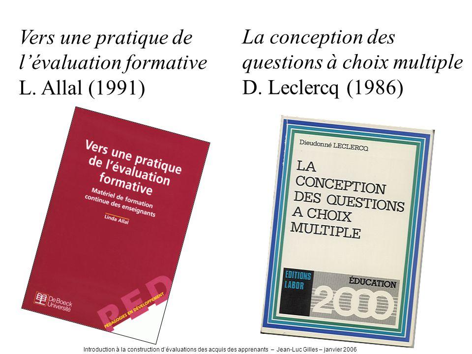 Introduction à la construction dévaluations des acquis des apprenants – Jean-Luc Gilles – janvier 2006 Vers une pratique de lévaluation formative L.