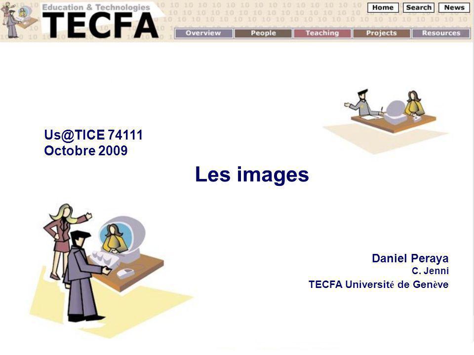 Octobre 2008 Us@TICE Période 11 Les images Daniel Peraya C. Jenni TECFA Universit é de Gen è ve Us@TICE 74111 Octobre 2009