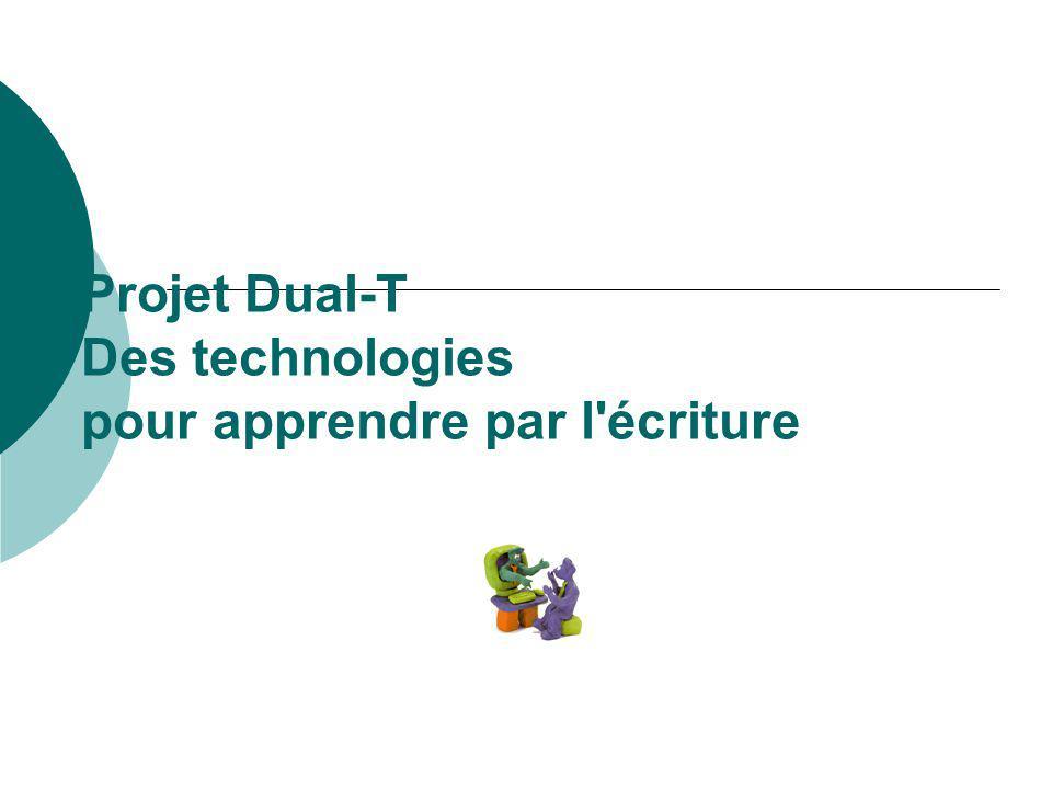 Projet Dual-T Des technologies pour apprendre par l écriture