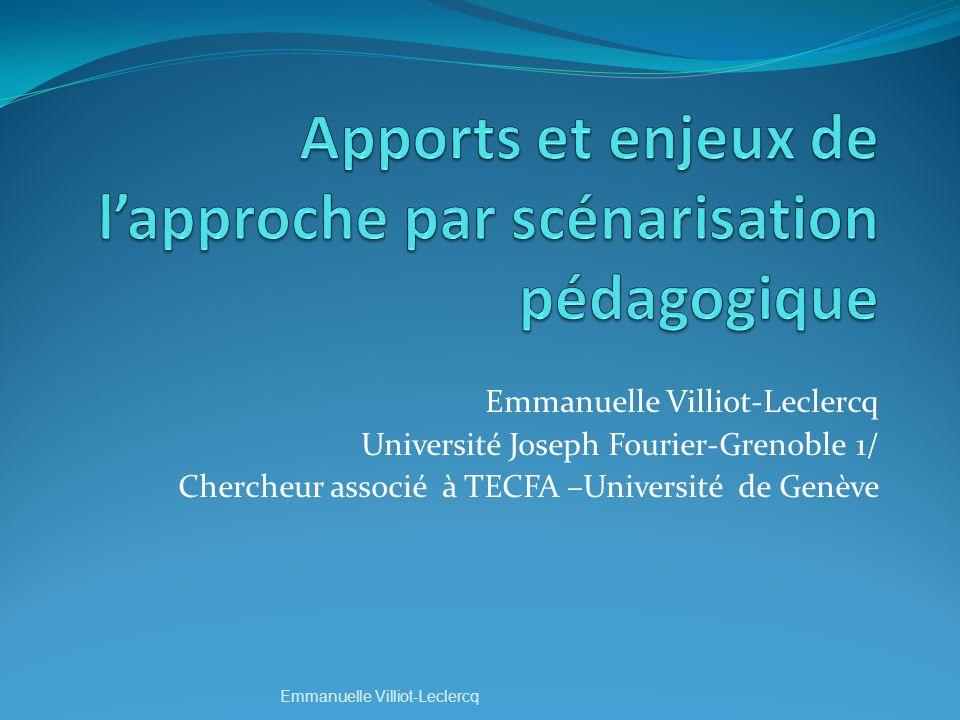 Emmanuelle Villiot-Leclercq Université Joseph Fourier-Grenoble 1/ Chercheur associé à TECFA –Université de Genève Emmanuelle Villiot-Leclercq