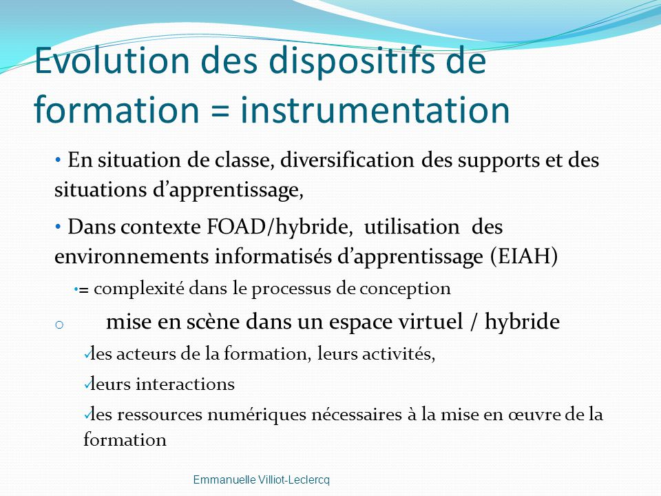 Evolution des dispositifs de formation = instrumentation En situation de classe, diversification des supports et des situations dapprentissage, Dans c