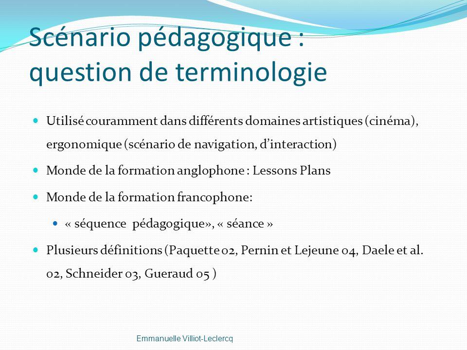 Scénario pédagogique : question de terminologie Utilisé couramment dans différents domaines artistiques (cinéma), ergonomique (scénario de navigation,