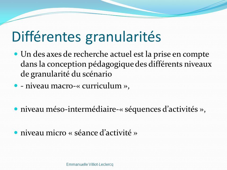 Différentes granularités Un des axes de recherche actuel est la prise en compte dans la conception pédagogique des différents niveaux de granularité d