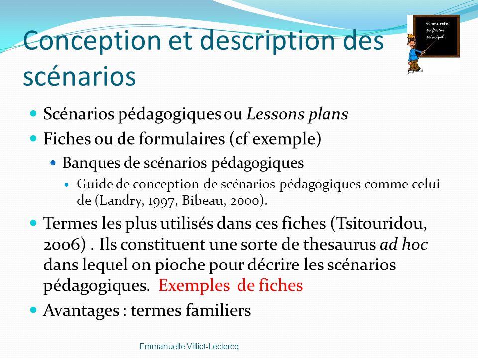 Conception et description des scénarios Scénarios pédagogiques ou Lessons plans Fiches ou de formulaires (cf exemple) Banques de scénarios pédagogique