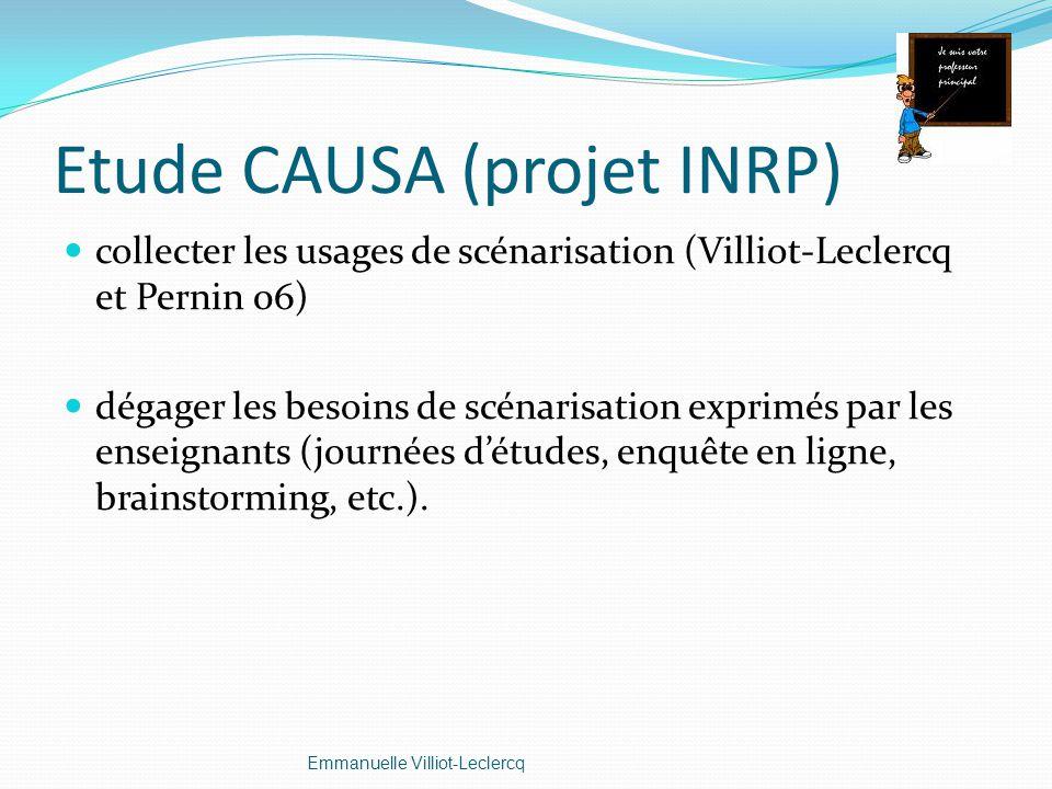 Etude CAUSA (projet INRP) collecter les usages de scénarisation (Villiot-Leclercq et Pernin 06) dégager les besoins de scénarisation exprimés par les