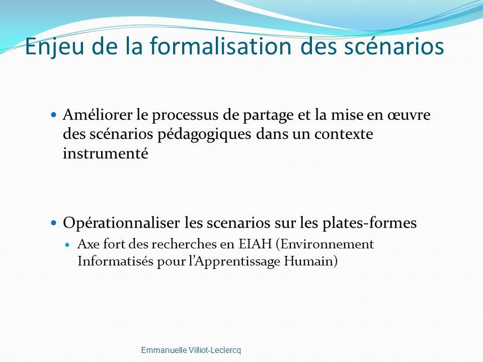 Enjeu de la formalisation des scénarios Améliorer le processus de partage et la mise en œuvre des scénarios pédagogiques dans un contexte instrumenté