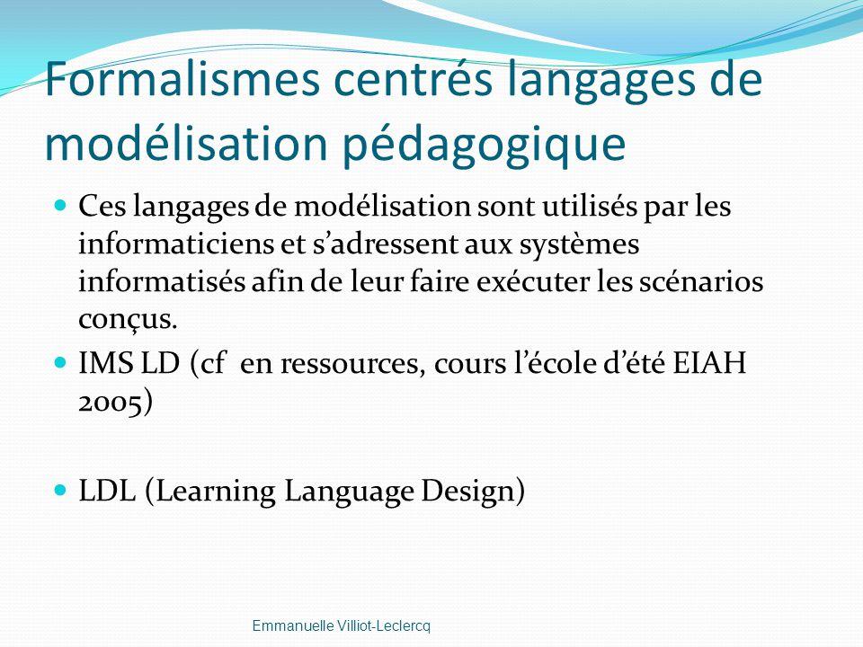 Formalismes centrés langages de modélisation pédagogique Ces langages de modélisation sont utilisés par les informaticiens et sadressent aux systèmes