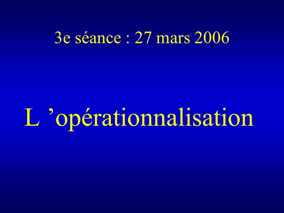 3e séance : 27 mars 2006 L opérationnalisation