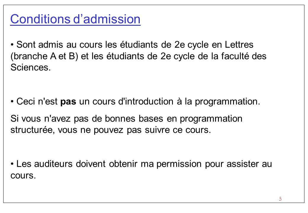5 Conditions dadmission Sont admis au cours les étudiants de 2e cycle en Lettres (branche A et B) et les étudiants de 2e cycle de la faculté des Sciences.