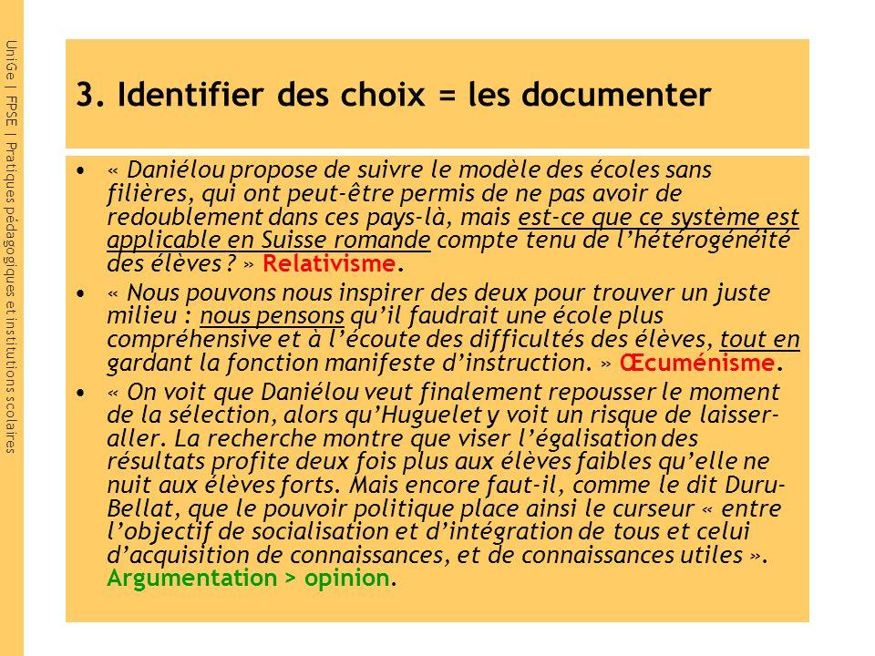 UniGe | FPSE | Pratiques pédagogiques et institutions scolaires 3. Identifier des choix = les documenter « Daniélou propose de suivre le modèle des éc