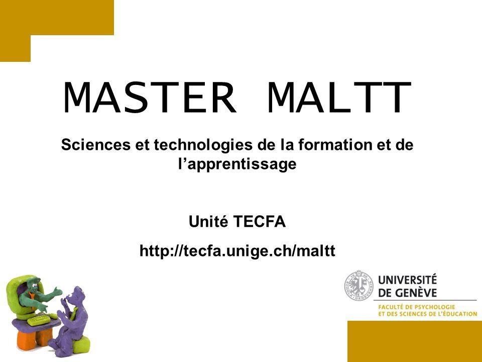 MASTER MALTT Sciences et technologies de la formation et de lapprentissage Unité TECFA http://tecfa.unige.ch/maltt