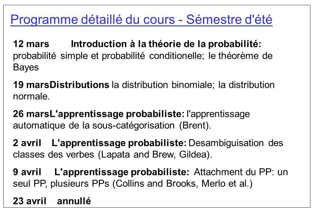 Programme détaillé du cours - Sémestre d'été 12 mars Introduction à la théorie de la probabilité: probabilité simple et probabilité conditionelle; le
