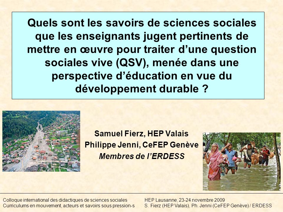 Quels sont les savoirs de sciences sociales que les enseignants jugent pertinents de mettre en œuvre pour traiter dune question sociales vive (QSV), menée dans une perspective déducation en vue du développement durable .
