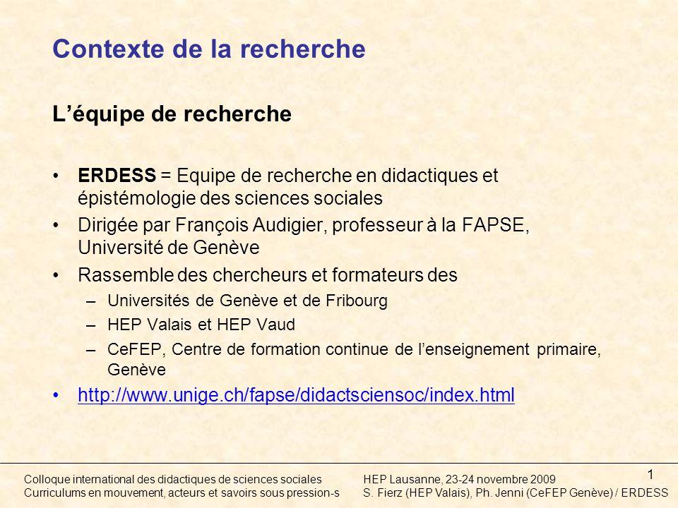 32 Colloque international des didactiques de sciences socialesHEP Lausanne, 23-24 novembre 2009 Curriculums en mouvement, acteurs et savoirs sous pression-sS.