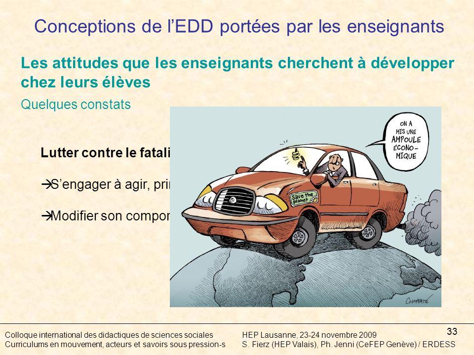 33 Colloque international des didactiques de sciences socialesHEP Lausanne, 23-24 novembre 2009 Curriculums en mouvement, acteurs et savoirs sous pression-sS.