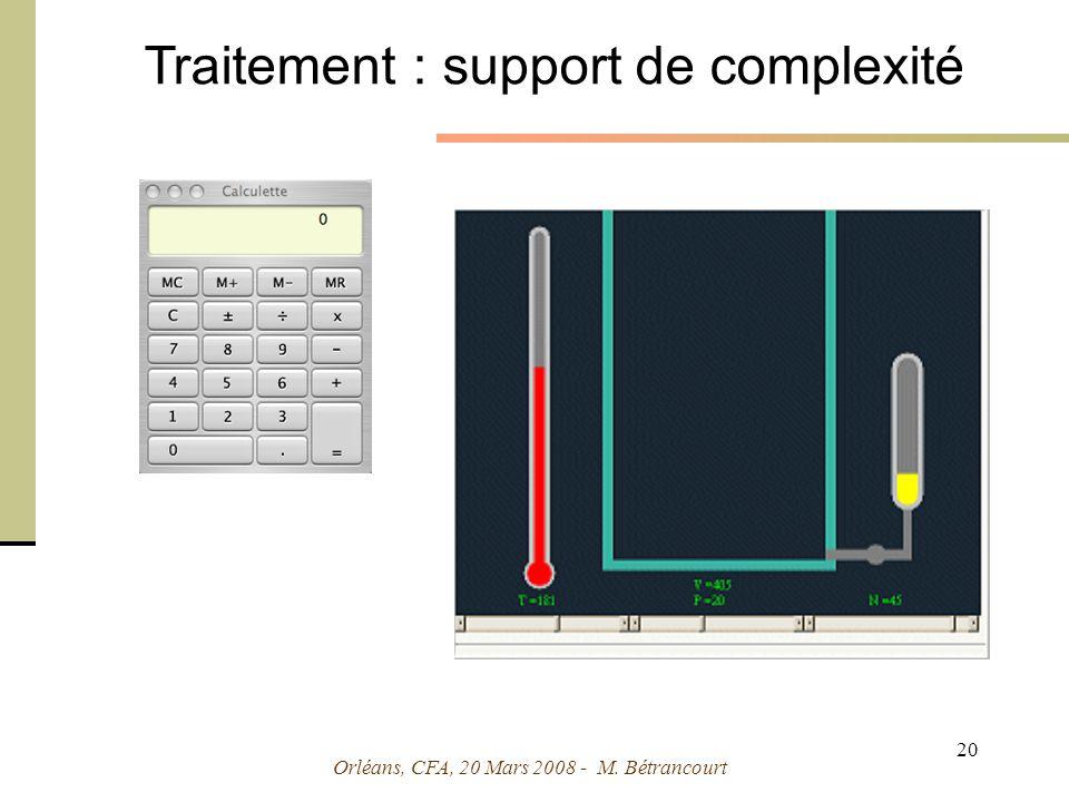 Orléans, CFA, 20 Mars 2008 - M. Bétrancourt 20 Traitement : support de complexité