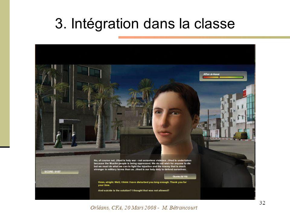 Orléans, CFA, 20 Mars 2008 - M. Bétrancourt 32 3. Intégration dans la classe