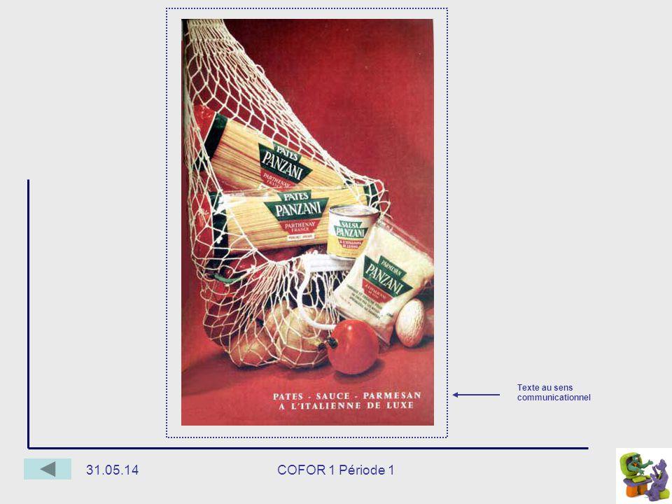 31.05.14COFOR 1 Période 1 Texte au sens communicationnel