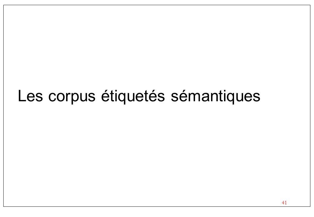 41 Les corpus étiquetés sémantiques