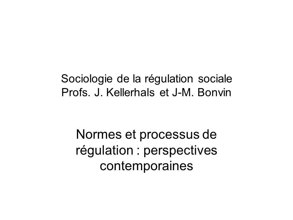 Sociologie de la régulation sociale Profs. J. Kellerhals et J-M.