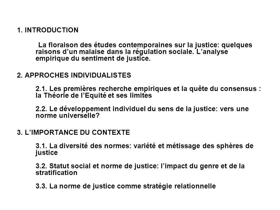 1. INTRODUCTION La floraison des études contemporaines sur la justice: quelques raisons dun malaise dans la régulation sociale. Lanalyse empirique du