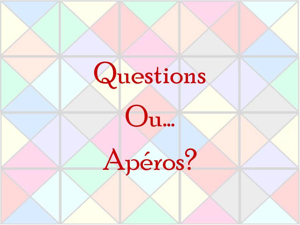 Questions Ou… Apéros?