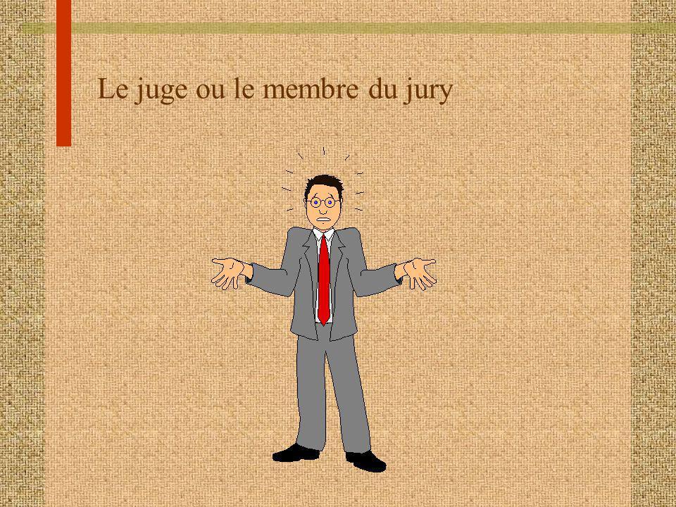 Le juge ou le membre du jury