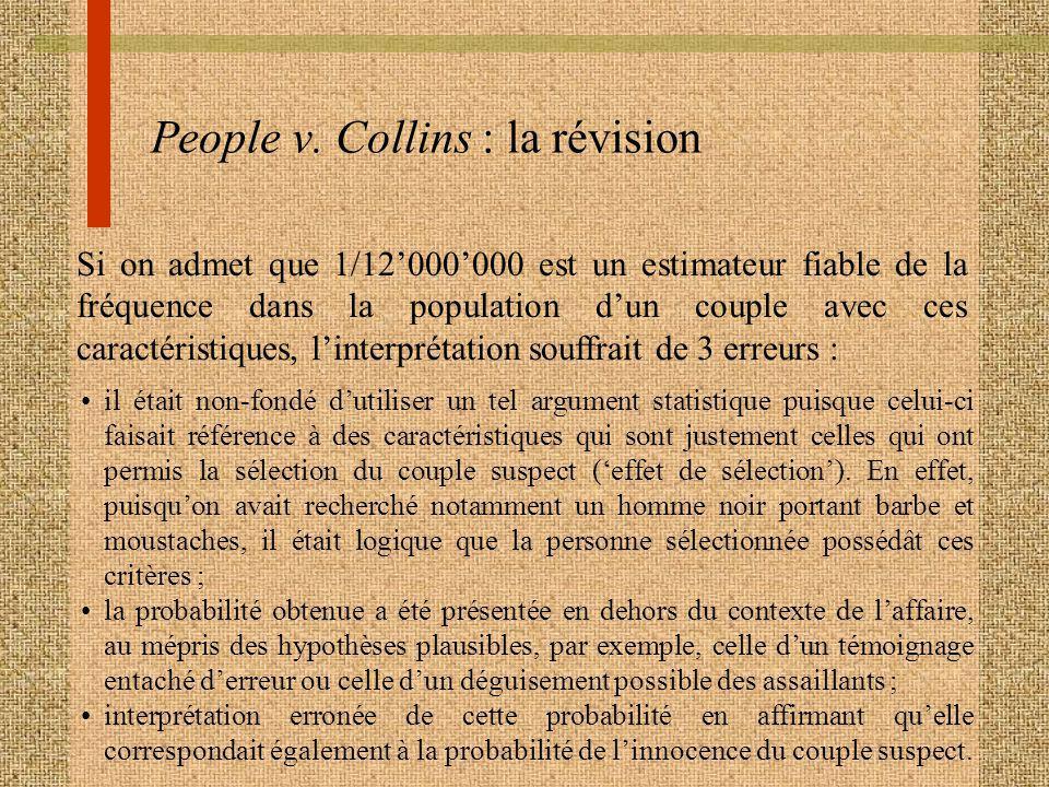 People v. Collins : la révision Si on admet que 1/12000000 est un estimateur fiable de la fréquence dans la population dun couple avec ces caractérist
