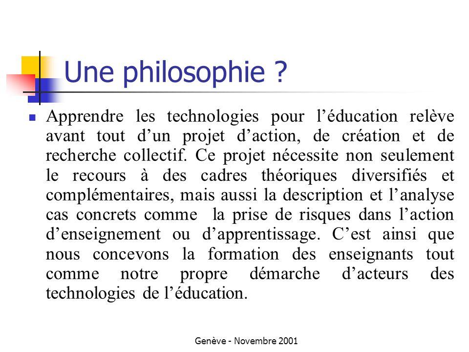 Genève - Novembre 2001 Une philosophie .