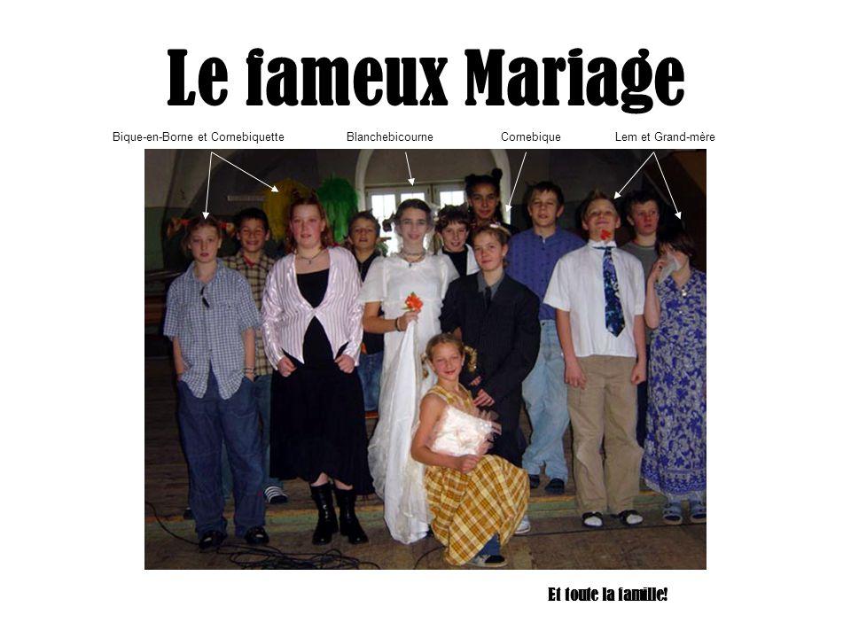 Le fameux Mariage BlanchebicourneCornebiqueLem et Grand-mèreBique-en-Borne et Cornebiquette Et toute la famille!