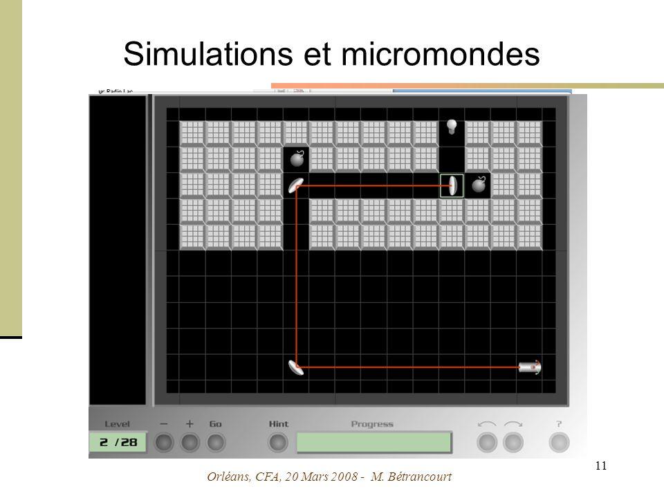 Orléans, CFA, 20 Mars 2008 - M. Bétrancourt 11 Simulations et micromondes