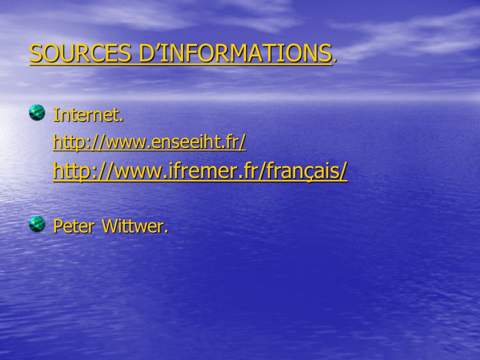 SOURCES DINFORMATIONS.Internet. Internet.