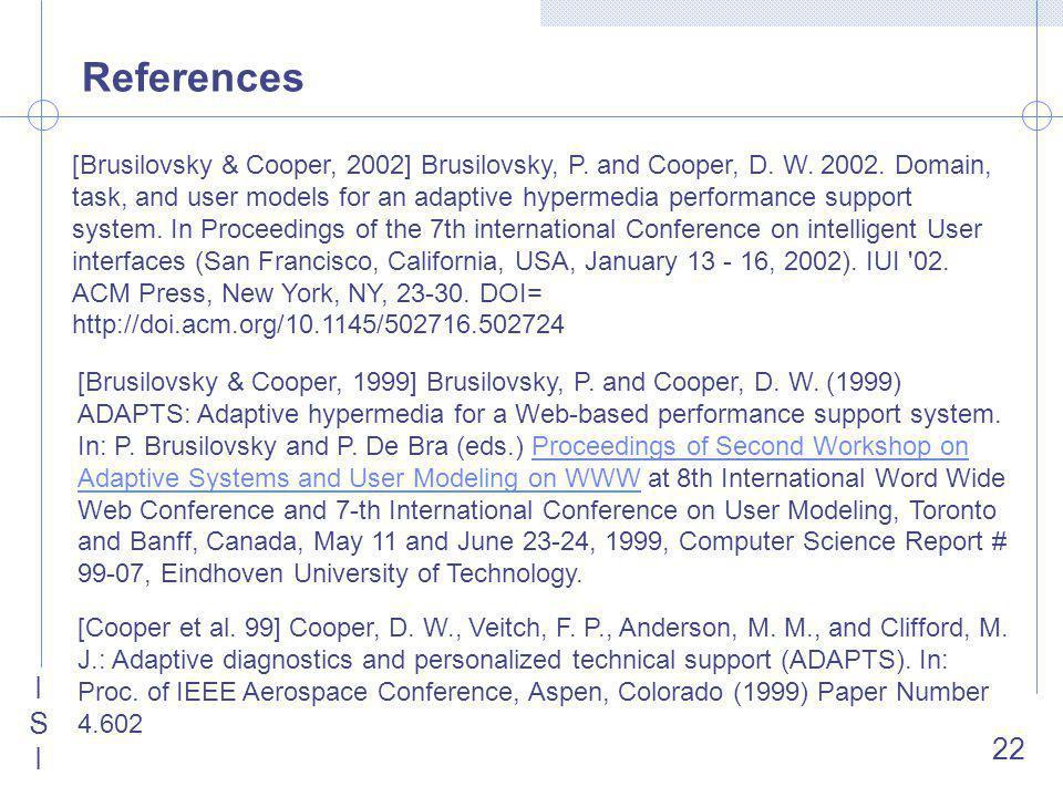 ISIISI 22 References [Cooper et al. 99] Cooper, D.