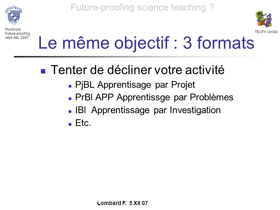 Florimont Future-proofing sept-déc 2007 TECFA UniGe Future-proofing science teaching .