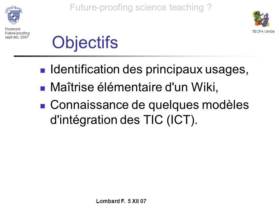 Florimont Future-proofing sept-déc 2007 TECFA UniGe Future-proofing science teaching ? Lombard F. 5 XII 07 Objectifs Identification des principaux usa
