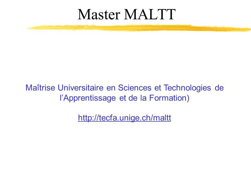 Master MALTT Maîtrise Universitaire en Sciences et Technologies de lApprentissage et de la Formation) http://tecfa.unige.ch/maltt