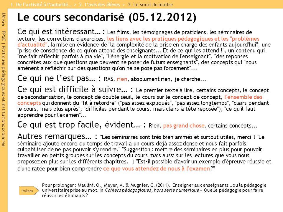 UniGe | FPSE | Pratiques pédagogiques et institutions scolaires Le cours secondarisé (05.12.2012) Ce qui est intéressant… : Les films, les témoignages