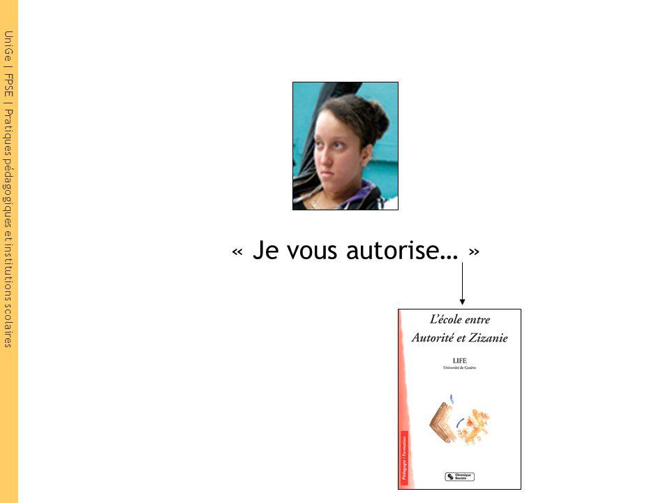 UniGe | FPSE | Pratiques pédagogiques et institutions scolaires « Je vous autorise… »