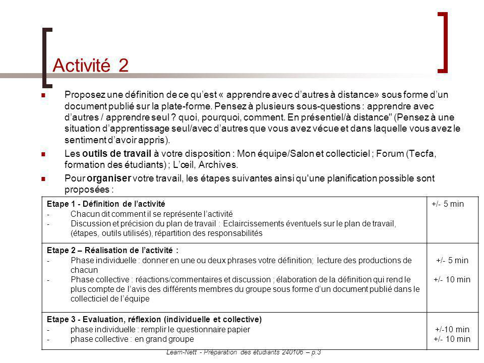 Learn-Nett - Préparation des étudiants 240106 – p.3 Activité 2 Proposez une définition de ce quest « apprendre avec dautres à distance» sous forme dun