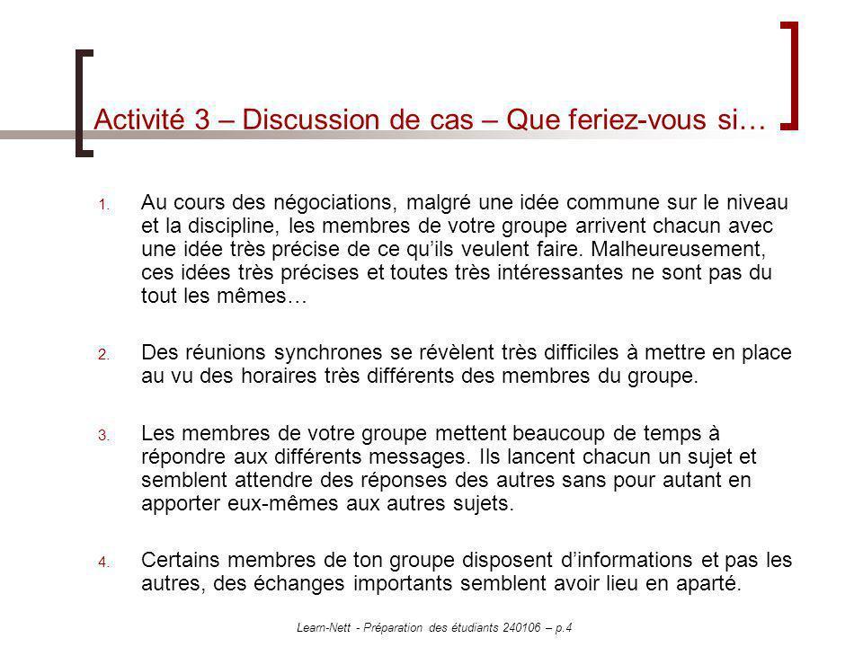 Learn-Nett - Préparation des étudiants 240106 – p.4 Activité 3 – Discussion de cas – Que feriez-vous si… 1. Au cours des négociations, malgré une idée
