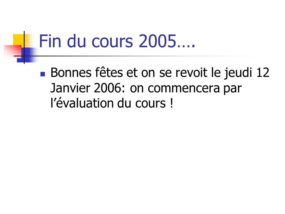 Fin du cours 2005….