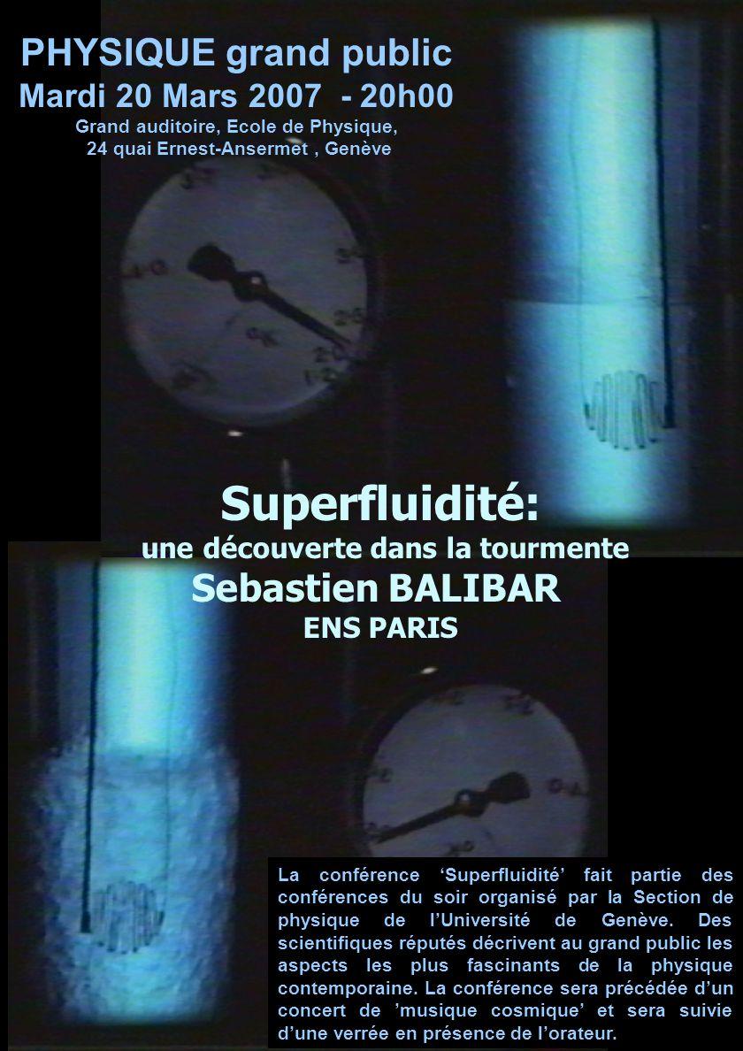 La conférence Superfluidité fait partie des conférences du soir organisé par la Section de physique de lUniversité de Genève.