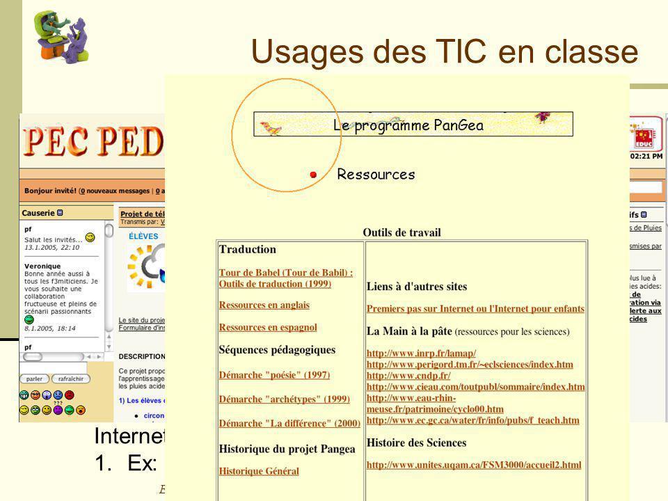 EO Intégration techno-pédagogique - 15 Mars 2005 - Mireille Bétrancourt Usages des TIC en classe Internet comme outil dinformation 1.Ex: Portails de Ressources