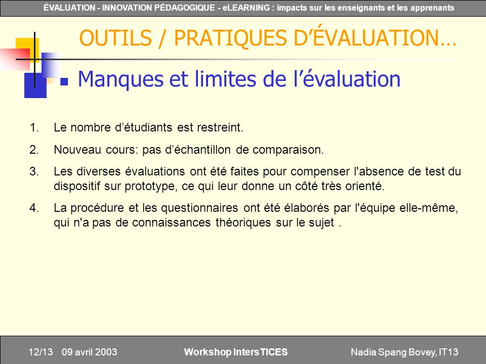 Nadia Spang Bovey, IT1312/13 ÉVALUATION - INNOVATION PÉDAGOGIQUE - eLEARNING : impacts sur les enseignants et les apprenants Workshop IntersTICES 09 a