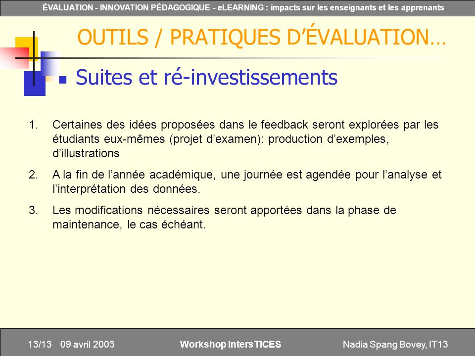 Nadia Spang Bovey, IT1313/13 ÉVALUATION - INNOVATION PÉDAGOGIQUE - eLEARNING : impacts sur les enseignants et les apprenants Workshop IntersTICES 09 a